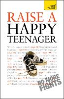 Raise a Happy Teenager: Teach Yourself - Teach Yourself - General (Paperback)