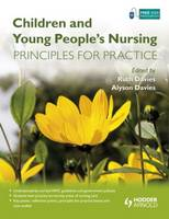Children and Young People's Nursing: Principles for Practice (Paperback)