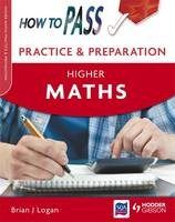 How to Pass Practice and Preparation: Higher Maths - How to Pass - Higher Level (Paperback)