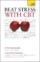 Beat Stress with CBT: Solutions and strategies for dealing with stress: a cognitive behavioural therapy toolkit (Paperback)