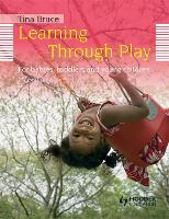 Learning Through Play, 2nd Edition For Babies, Toddlers and Young Children (Paperback)