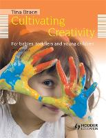 Cultivating Creativity, 2nd Edition For Babies, Toddlers and Young Children (Paperback)
