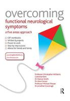Overcoming Functional Neurological Symptoms: A Five Areas Approach - Overcoming (Paperback)
