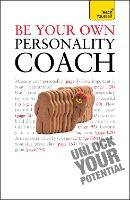 Be Your Own Personality Coach: A practical guide to discover your hidden strengths and reach your true potential (Paperback)