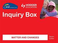 Matter and Changes - PYP Springboard Inquiry Box (Hardback)