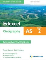Edexcel AS Geography Student Unit Guide: Unit 2 New Edition Geographical Investigations: Unit 2 (Paperback)