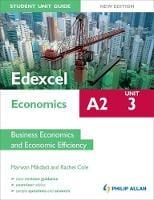 Edexcel A2 Economics Student Unit Guide New Edition: Unit 3 Business Economics and Economic Efficiency (Paperback)