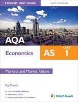 AQA AS Economics Student Unit Guide: Unit 1 Markets and Market Failure (Paperback)