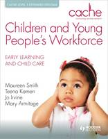 CACHE Level 3 Extended Diploma for the Children and Young People's Workforce Early Learning and Child Care - Cache (Paperback)