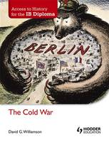 The Cold War - Access to History for the IB Diploma (Paperback)