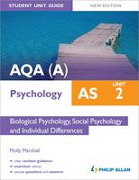 AQA(A) AS Psychology Student Unit Guide: Unit 2 Biological Psychology, Social Psychology and Individual Differences
