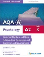 AQA(A) A2 Psychology Student Unit Guide: Unit 3 Biological Rhythms and Sleep, Relationships, Aggression and Cognition and Development: Unit 3 (Paperback)