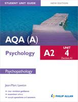 AQA(A) A2 Psychology Student Unit Guide: Psychopathology Unit 4, section A (Paperback)