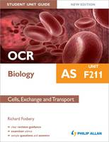 OCR AS Biology Student Unit Guide: Unit F211 Cells, Exchange and Transport (Paperback)