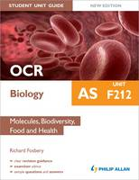 OCR AS Biology Student Unit Guide: Unit F212 Molecules, Biodiversity, Food and Health (Paperback)