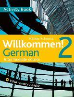 Willkommen! 2 German Intermediate course: Activity Book (Paperback)