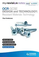 My Revision Notes: OCR GCSE Design and Technology: Resistant Materials Technology - My Revision Notes (Paperback)