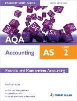 AQA AS Accounting Student Unit Guide New Edition: Unit 2 Financial and Management Accounting (Paperback)