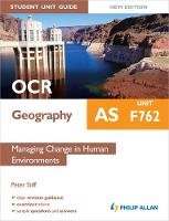 OCR AS Geography Student Unit Guide New Edition: Unit F762 Managing Change in Human Environments (Paperback)