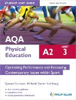 AQA A2 Physical Education Student Unit Guide New Edition: Unit 3 Optimising Performance and Evaluating Contemporary Issues within Sport (Paperback)