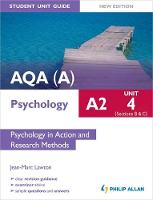 AQA(A) A2 Psychology Student Unit Guide New Edition: Unit 4 Sections B and C: Psychology in Action and Research Methods (Paperback)