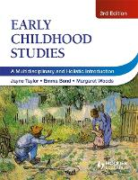 Early Childhood Studies, 3rd Edition: A Multidisciplinary and Holistic Introduction (Paperback)