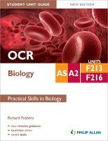 OCR AS/A2 Biology Student Unit Guide: Units F213 & F216 Practical Skills in Biology (Paperback)