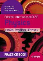 Edexcel International GCSE and Certificate Physics Practice Book (Paperback)