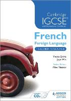 Cambridge IGCSE (R) and International Certificate French Foreign Language Teacher Resource & Audio-CDs (Spiral bound)