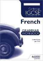 Cambridge IGCSE and Cambridge IGCSE (9-1) French Grammar Workbook (Paperback)