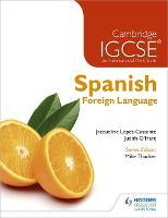 Cambridge IGCSE (R) and International Certificate Spanish Foreign Language (Paperback)