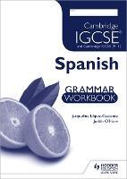 Cambridge IGCSE and Cambridge IGCSE (9-1) Spanish Grammar Workbook (Paperback)