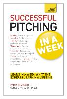 Successful Pitching For Business In A Week: Teach Yourself (Paperback)
