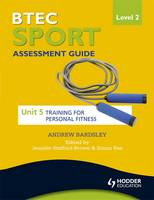 BTEC First Sport Level 2 Assessment Guide: Unit 5 Training for Personal Fitness (Paperback)