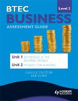 BTEC First Business Level 2 Assessment Guide: Unit 1 Enterprise in the Business World & Unit 2 Finance for Business (Paperback)
