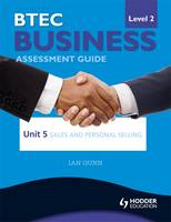 BTEC First Business Level 2 Assessment Guide: Sales and Personal Selling Unit 5 (Paperback)