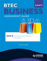 BTEC First Business Level 2 Assessment Guide: Introducing Retail Business Unit 6 (Paperback)