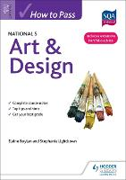 How to Pass National 5 Art & Design - How to Pass - National 5 Level (Paperback)