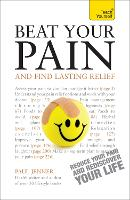 Beat Your Pain and Find Lasting Relief: A jargon-free, accessible guide to overcoming chronic pain (Paperback)