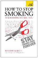 How to Stop Smoking - 30 Solutions to Suit You: Teach Yourself (Paperback)