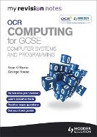 My Revision Notes OCR Computing for GCSE Computer Systems and Programming (Paperback)