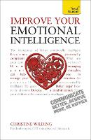 Improve Your Emotional Intelligence: Communicate Better, Achieve More, Be Happier (Paperback)