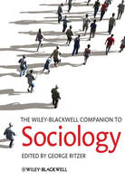 The Wiley-Blackwell Companion to Sociology - Wiley Blackwell Companions to Sociology (Hardback)