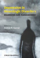 Depression in Neurologic Disorders: Diagnosis and Management (Hardback)