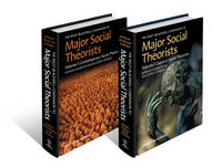 The Wiley-Blackwell Companion to Major Social Theorists: 2 Volume Set - Wiley Blackwell Companions to Sociology (Hardback)