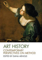 Art History: Contemporary Perspectives on Method - Art History Special Issues (Paperback)