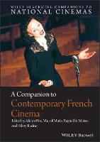 A Companion to Contemporary French Cinema - Wiley Blackwell Companions to National Cinemas (Hardback)