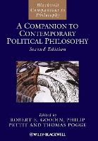 A Companion to Contemporary Political Philosophy - Blackwell Companions to Philosophy (Paperback)