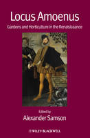 Locus Amoenus: Gardens and Horticulture in the Renaissance - Renaissance Studies Special Issues (Paperback)