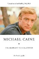 The Elephant to Hollywood: Michael Caine's most up-to-date, definitive, bestselling autobiography (Paperback)